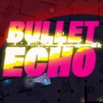 Играта Bullet Echo